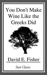 You Don't Make Wine Like the Greeks Did