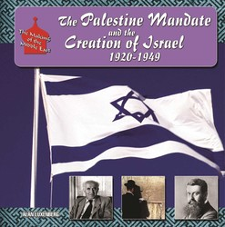 The Palestine Mandate and the Creation of Israel, 1920-1949