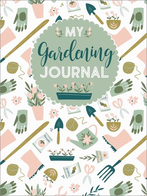My Gardening Journal Book By Editors Of Quiet Fox Designs
