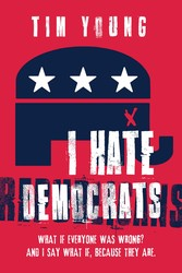 I Hate Democrats / I Hate Republicans