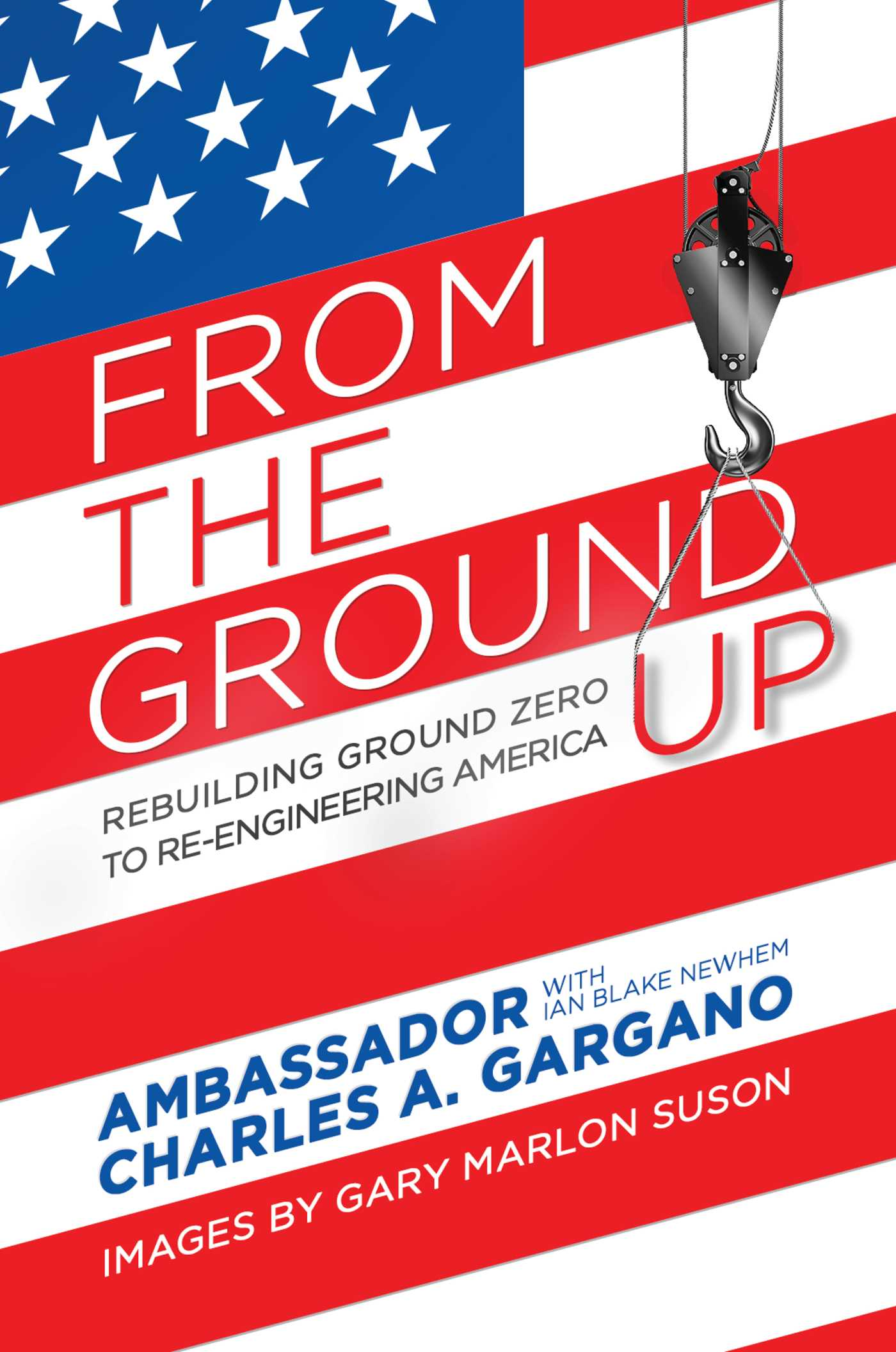 From The Ground Up from the ground up | book by charles a. gargano, ian blake