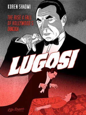 Lugosi: The Rise and Fall of Hollywood's Dracula | Book by Koren Shadmi |  Official Publisher Page | Simon & Schuster Canada
