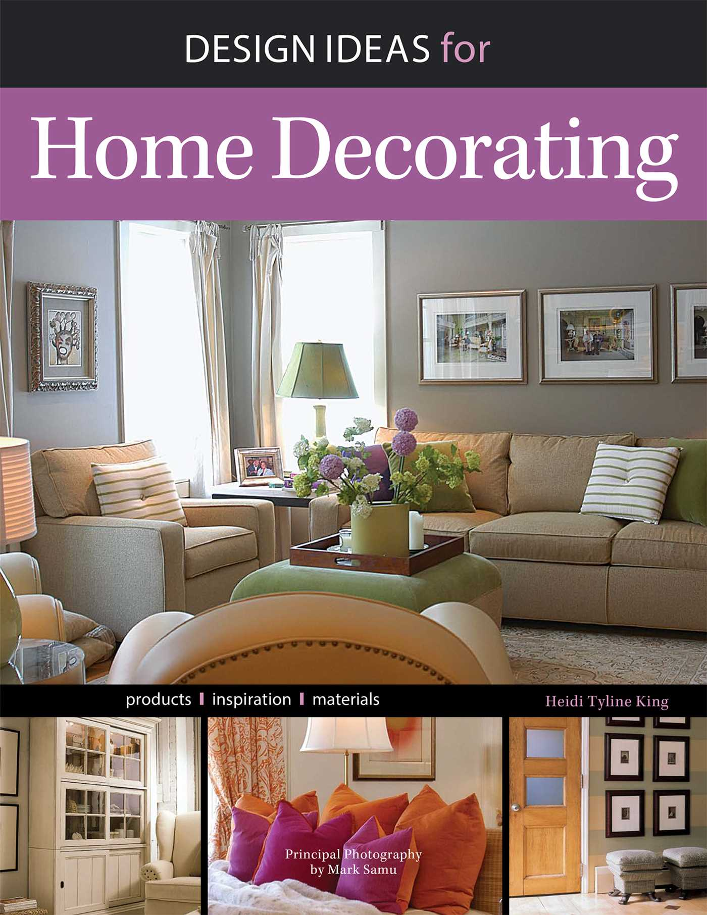 Design Ideas for Home Decorating | Book by Heidi Tyline King ...