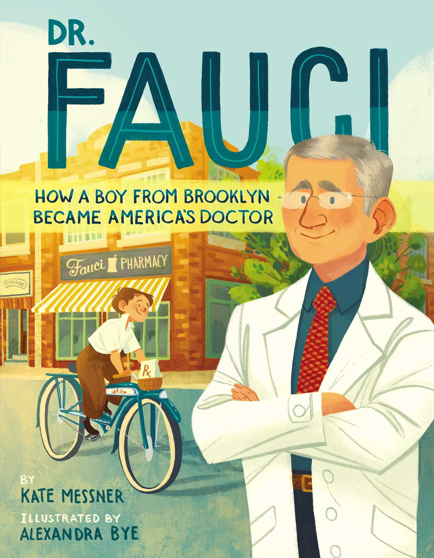 Dr. Fauci | Book by Kate Messner, Alexandra Bye | Official Publisher Page |  Simon & Schuster