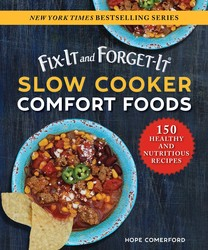 Fix-It and Forget-It Slow Cooker Healthy Comfort Foods
