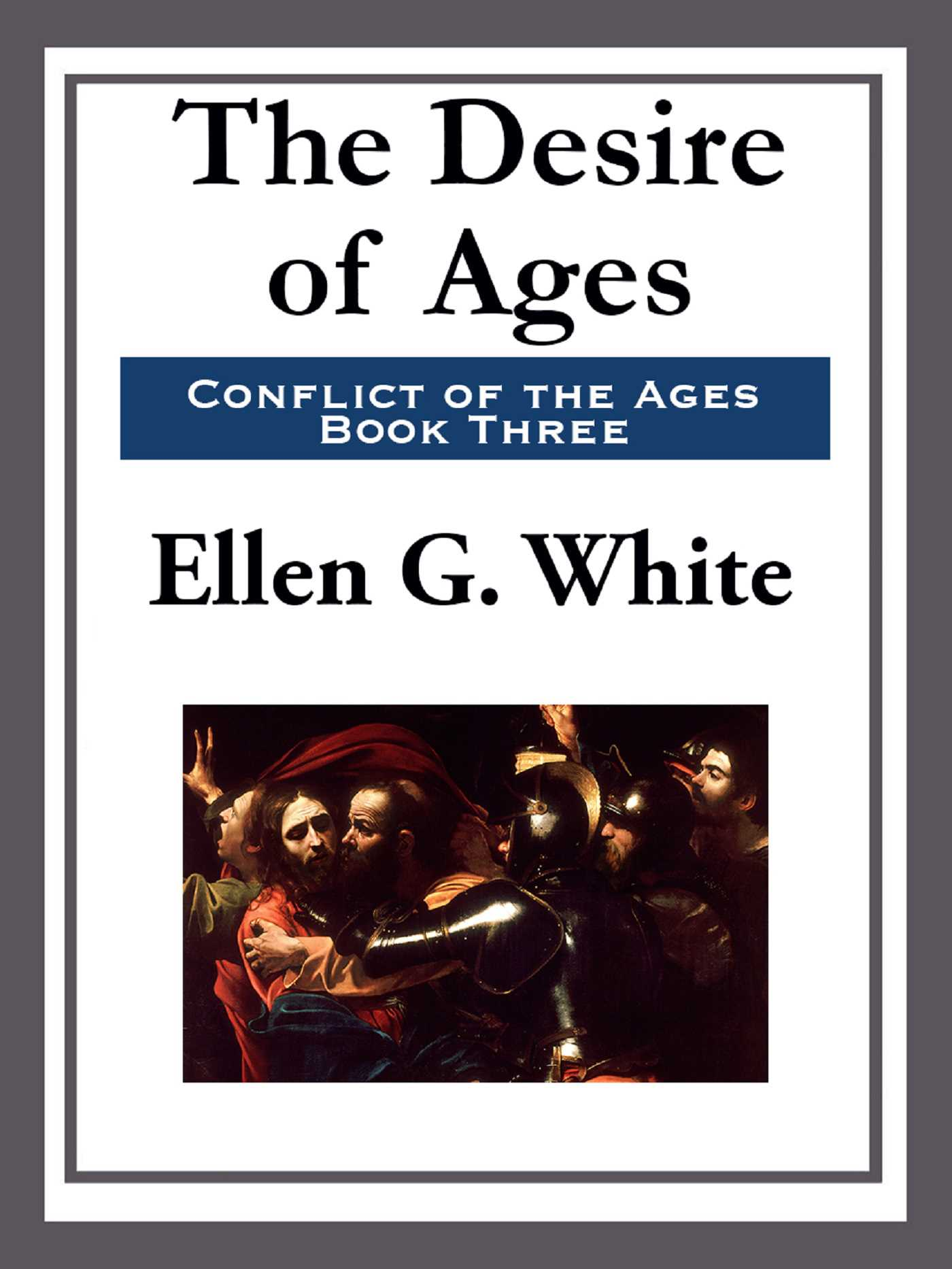 The Desire of Ages eBook by Ellen G  White | Official