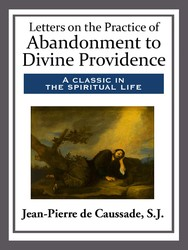 Letters on the Practice of Abandonment to Divine Providence