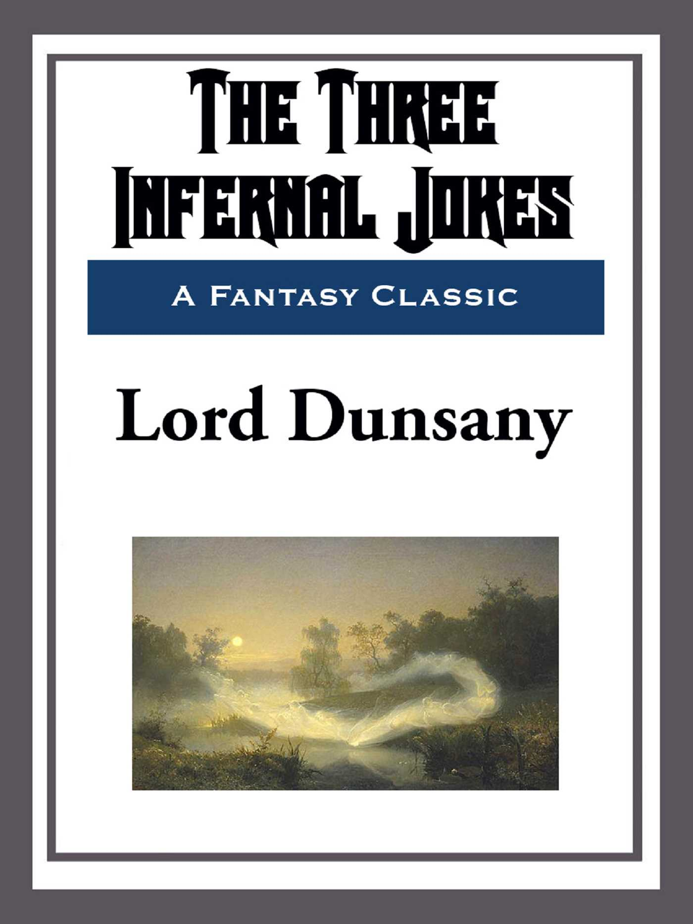The Three Infernal <b>Jokes</b> eBook by Lord Dunsany | Official ...