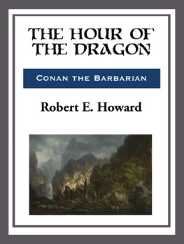 the hour of the dragon howard robert e