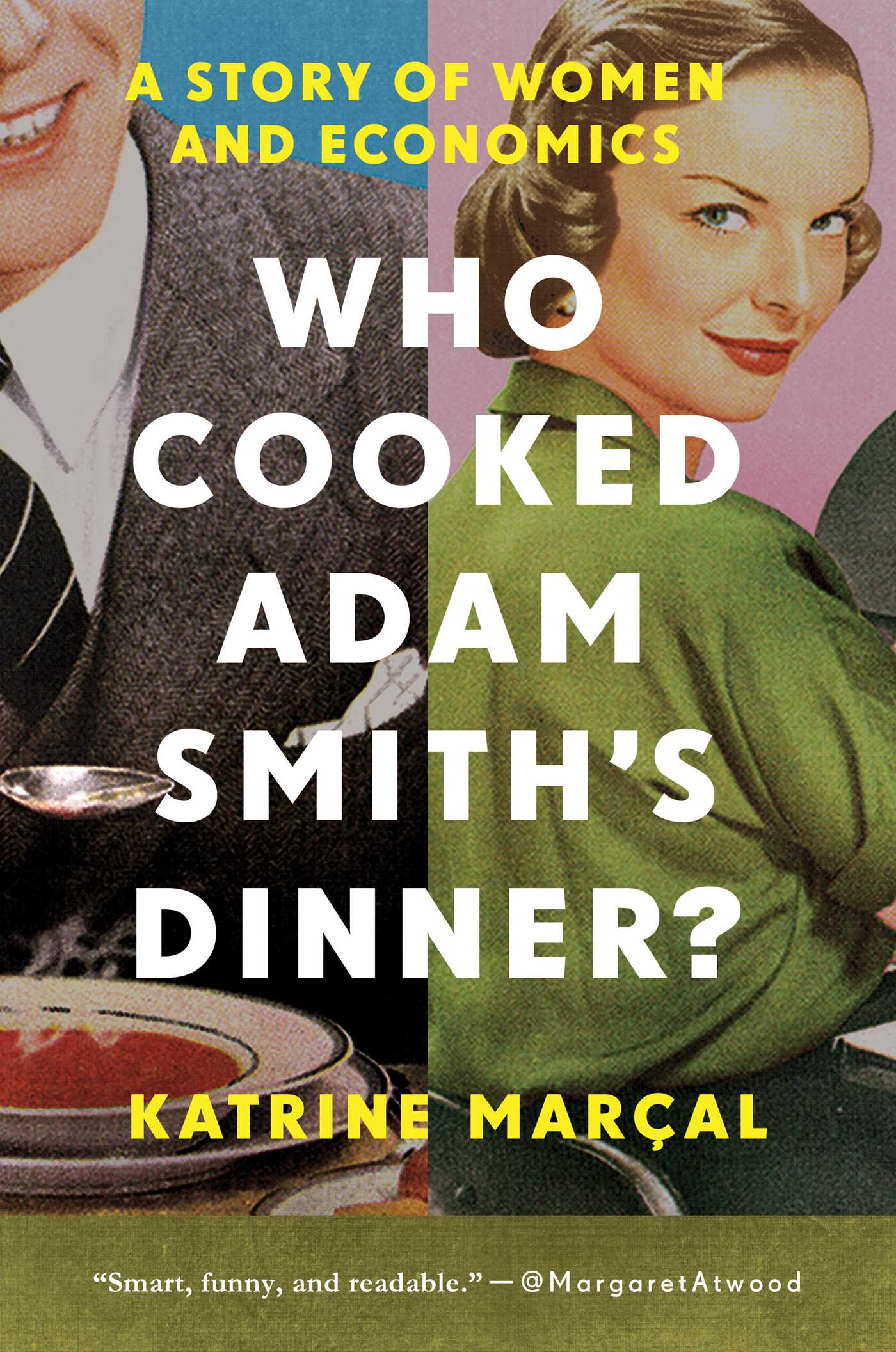 Who Cooked Adam Smith's Dinner? | Book by Katrine Marcal | Official  Publisher Page | Simon & Schuster