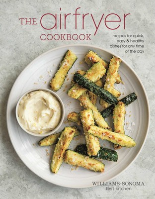 The air fryer cookbook book by williams sonoma test kitchen the air fryer cookbook forumfinder Image collections