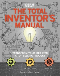 The Total Inventors Manual (Popular Science)