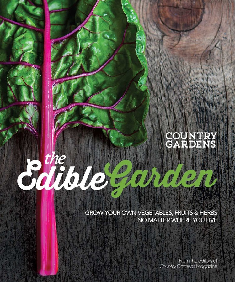 The Edible Garden Book By The Editors Of Country Gardens