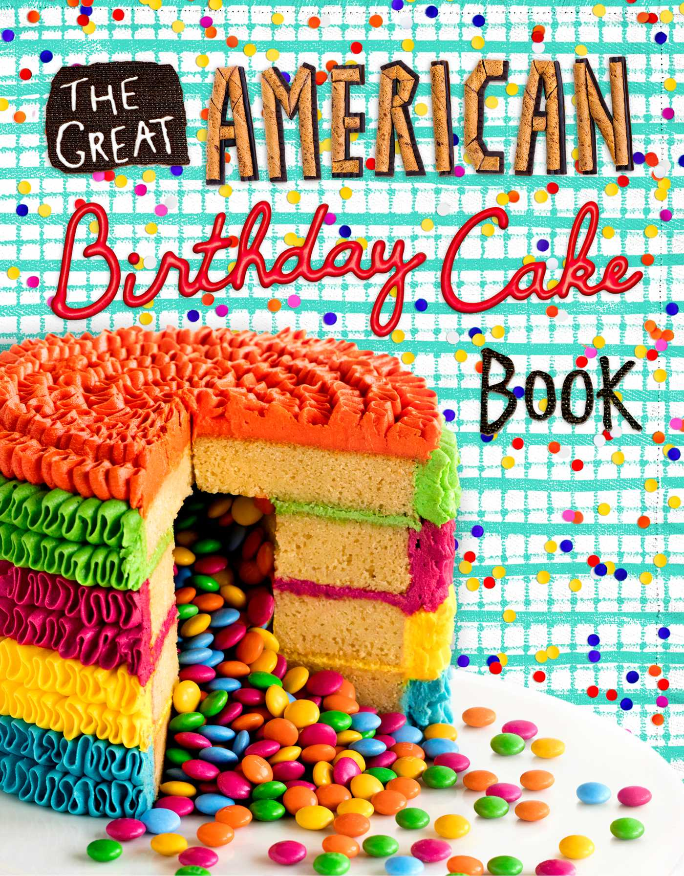 Admirable The Great American Birthday Cake Book Book By Dean Funny Birthday Cards Online Alyptdamsfinfo