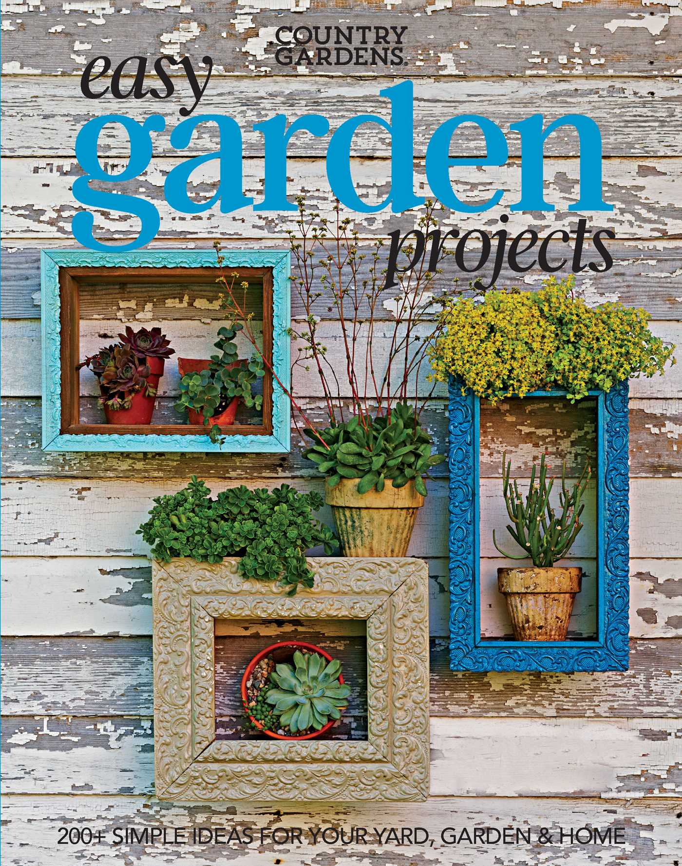 Easy Garden Projects  Book by Country Gardens  Official