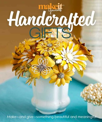 Handcrafted gifts book by make it yourself magazine official handcrafted gifts solutioingenieria Choice Image