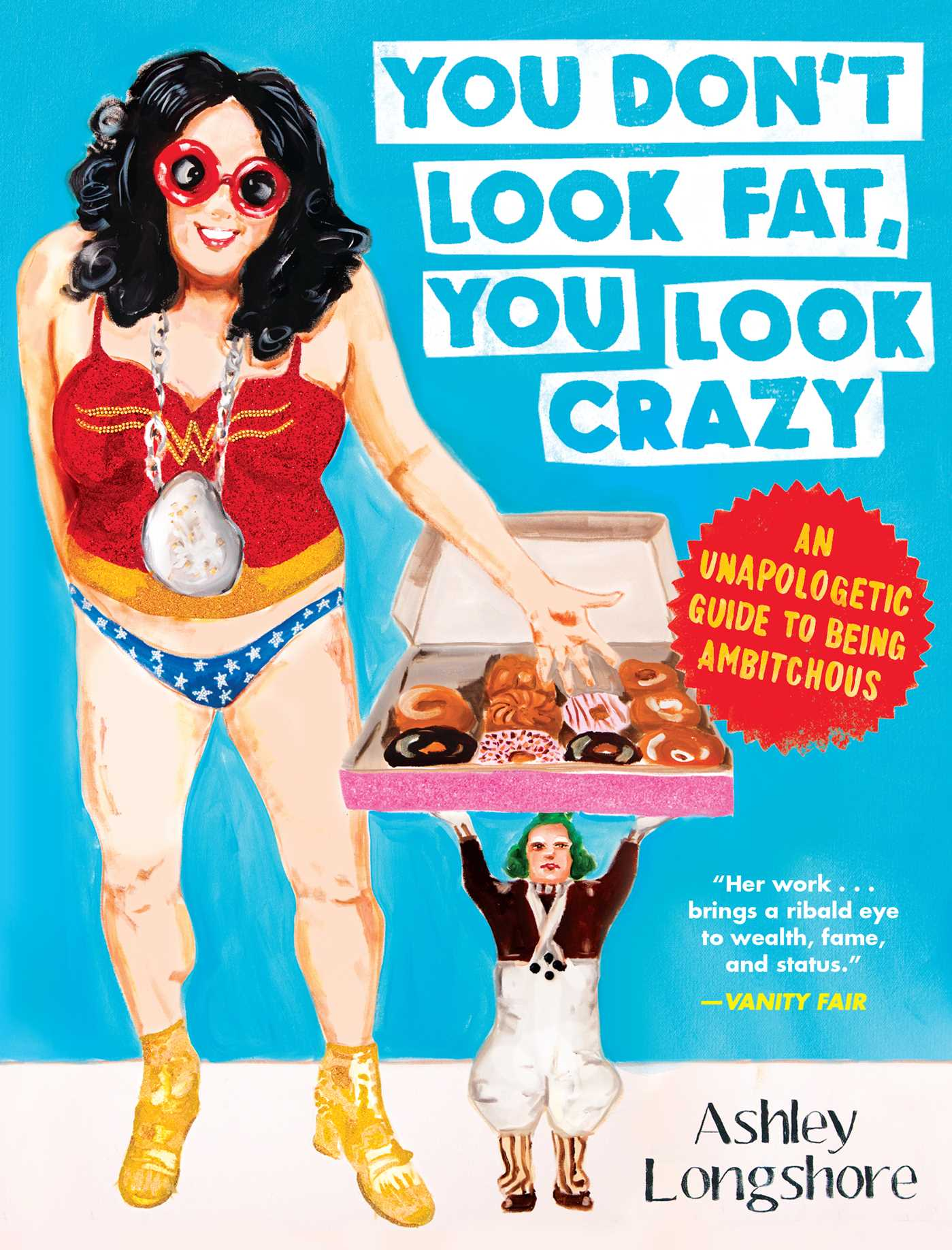 You dont look fat you look crazy 9781682450444 hr