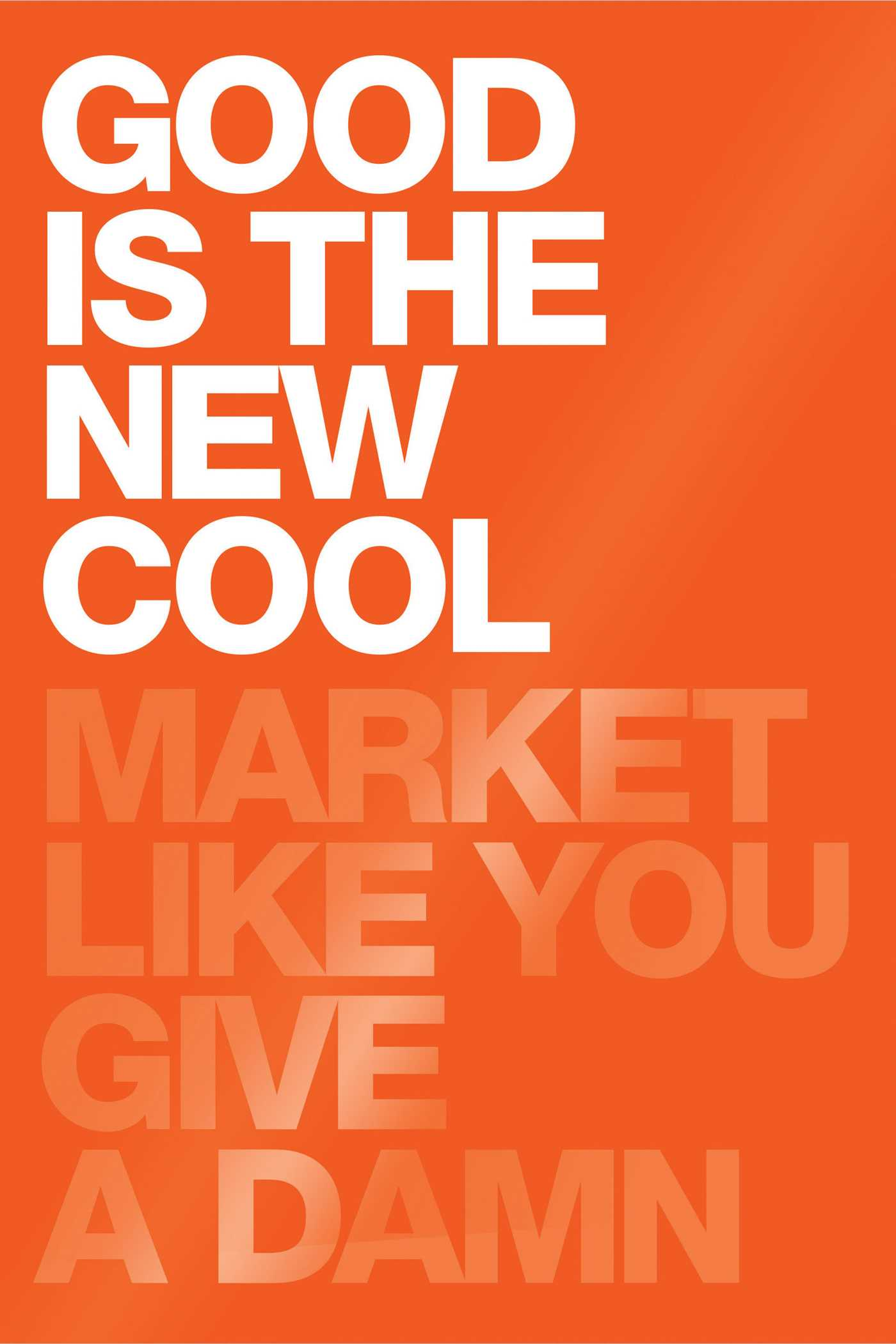 Good is the new cool 9781682450475 hr