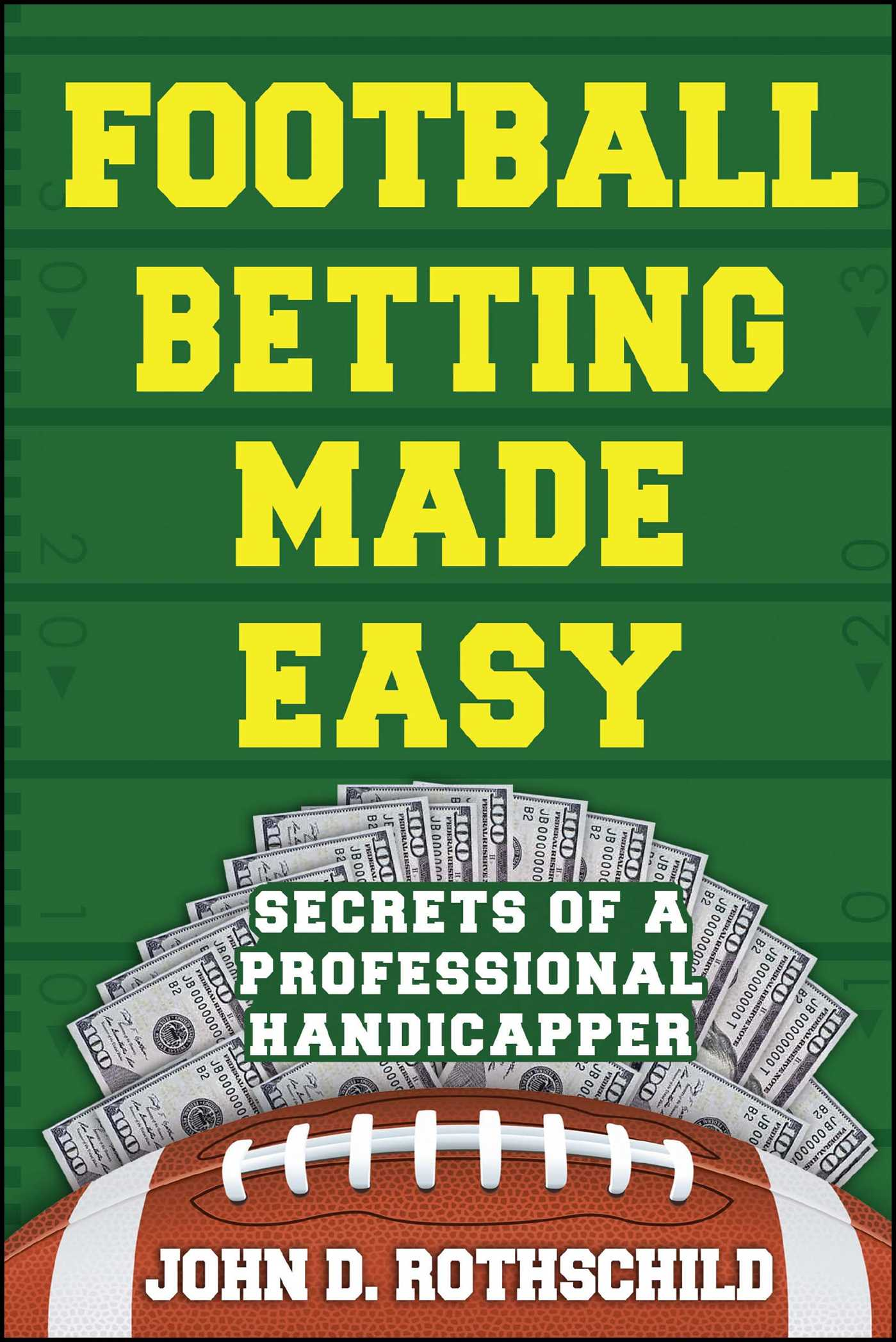 Football Betting Made Easy | Book by John D. Rothschild | Official  Publisher Page | Simon & Schuster