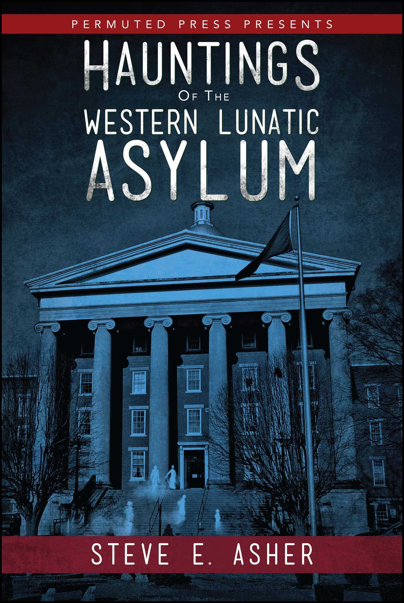 Hauntings of the western lunatic asylum 9781682615140 hr