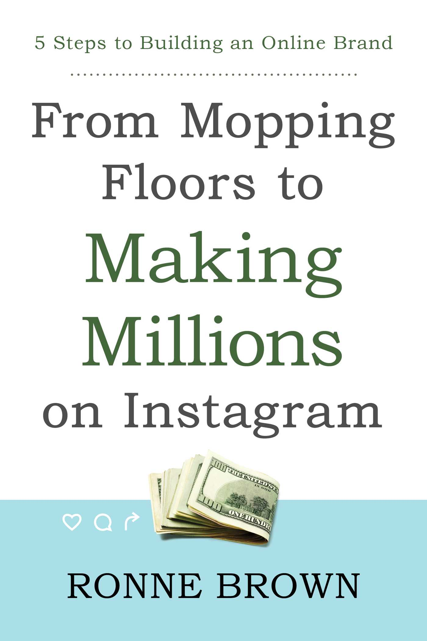 From mopping floors to making millions on instagram 9781682615362 hr