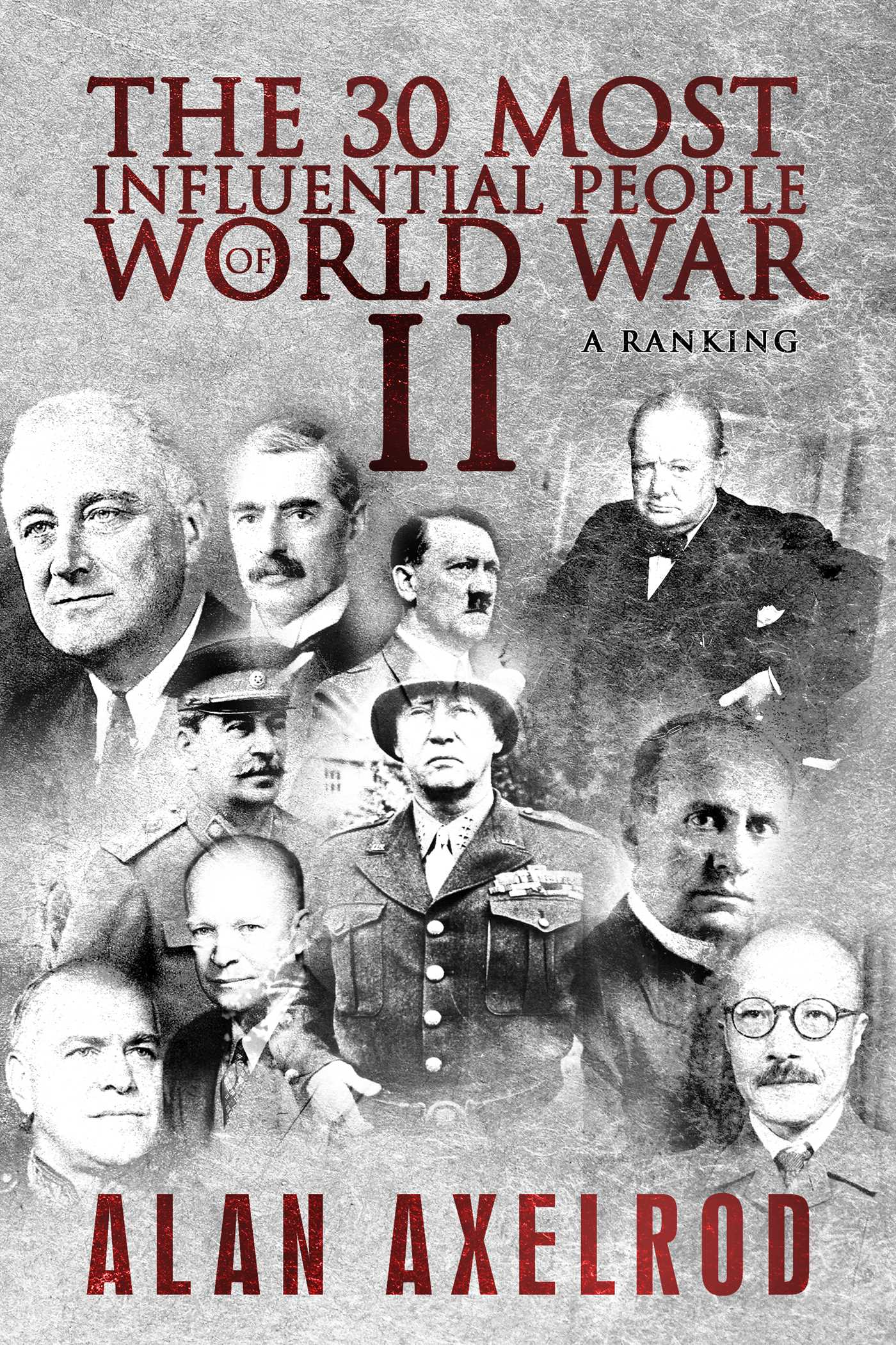 The 30 most influential people of world war ii 9781682616109 hr