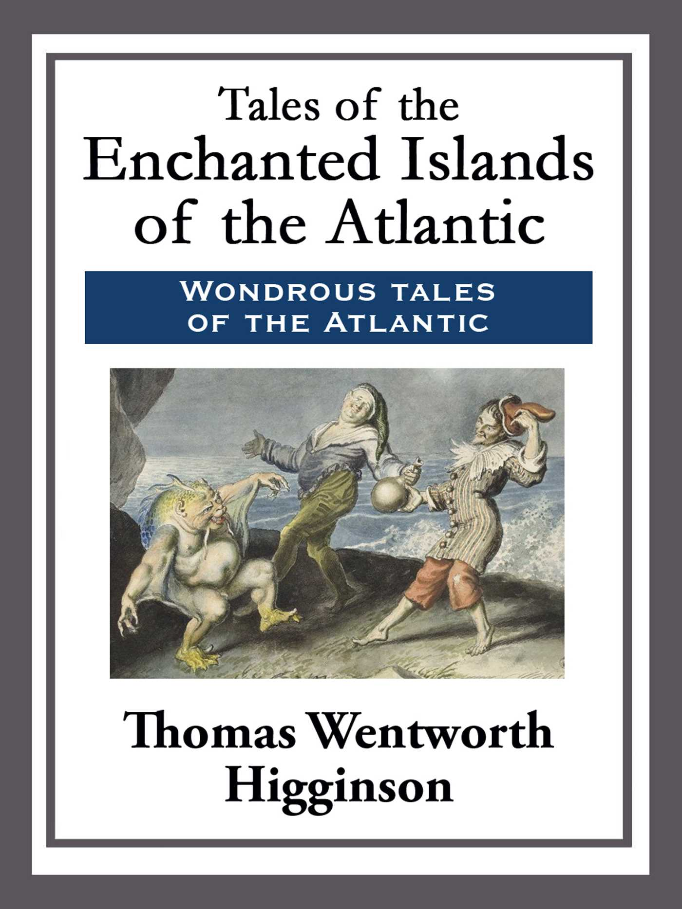 Tales of the enchanted islands of the atlantic 9781682991923 hr