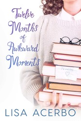 Twelve Months of Awkward Moments