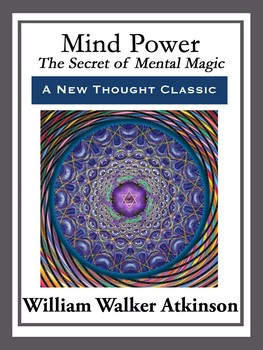 Mind Power eBook by William Walker Atkinson   Official Publisher