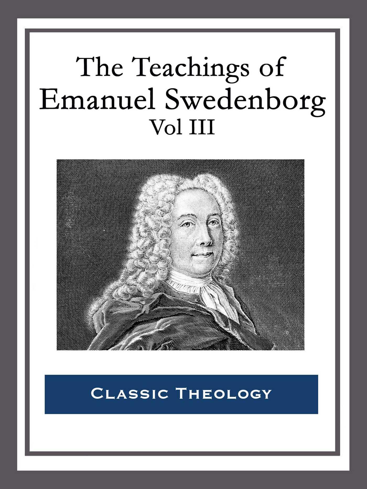 The teachings of emanuel swedenborg vol iii 9781682995174 hr