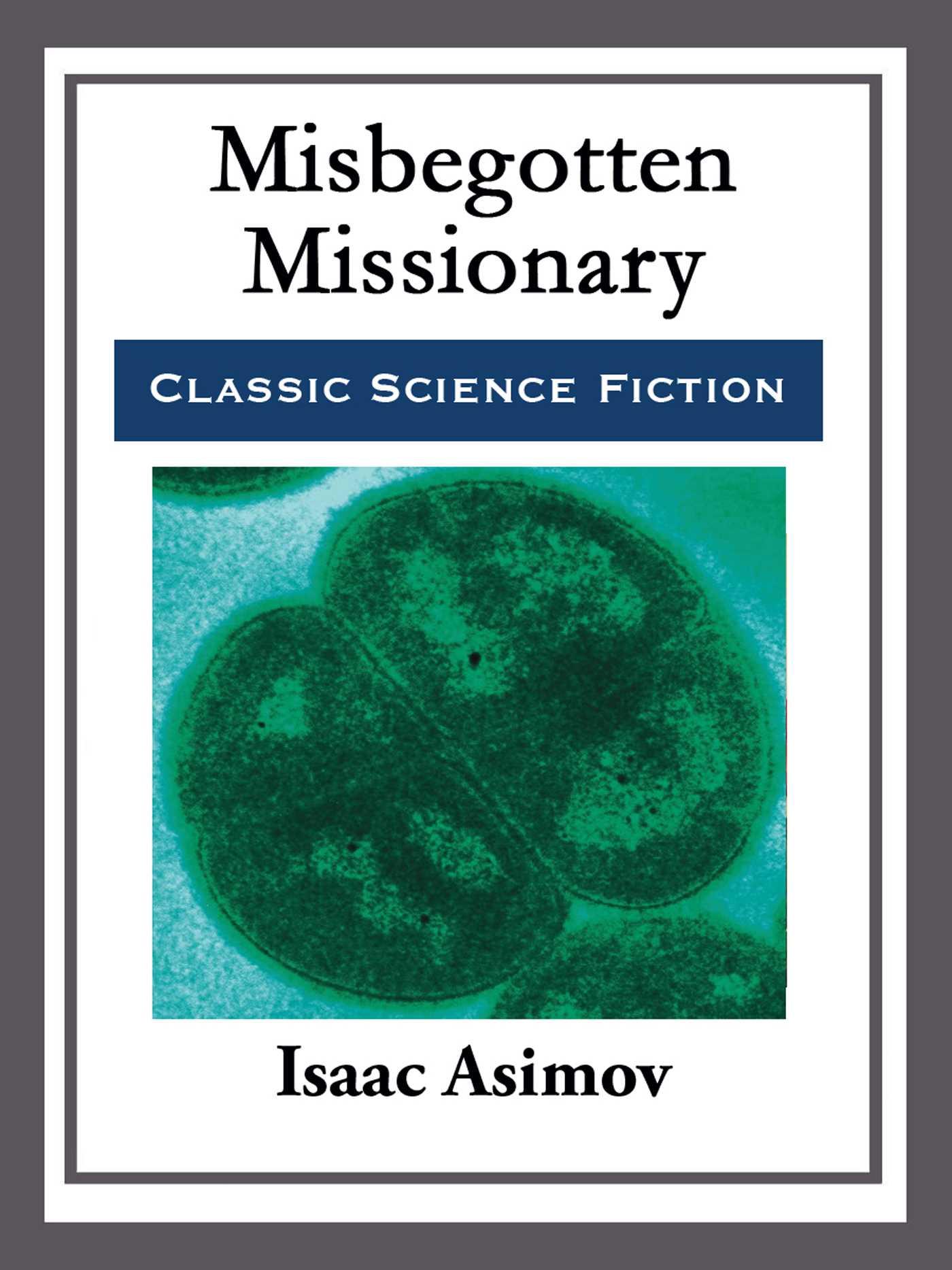 Misbegotten missionary 9781682997451 hr