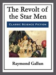 The Revolt of the Star Men