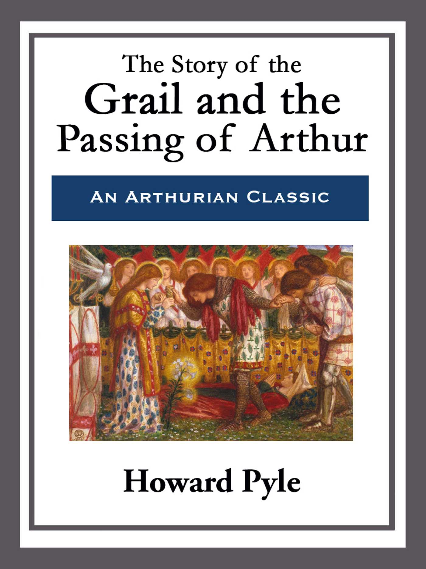 The story of the grail and the passing of arthur 9781682999608 hr