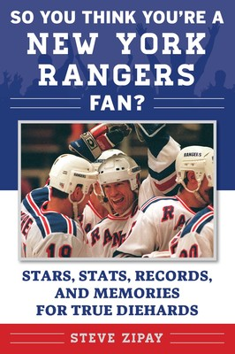 So You Think You re a New York Rangers Fan  eBook by Steve Zipay ... b10cba6db