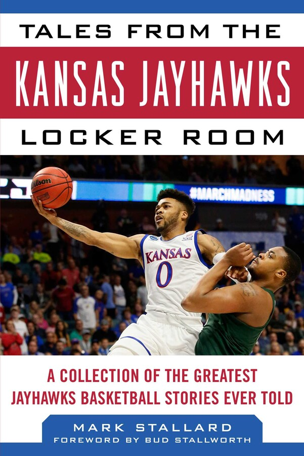 quality design b24e5 8ec5a Tales from the Kansas Jayhawks Locker Room | Book by Mark ...
