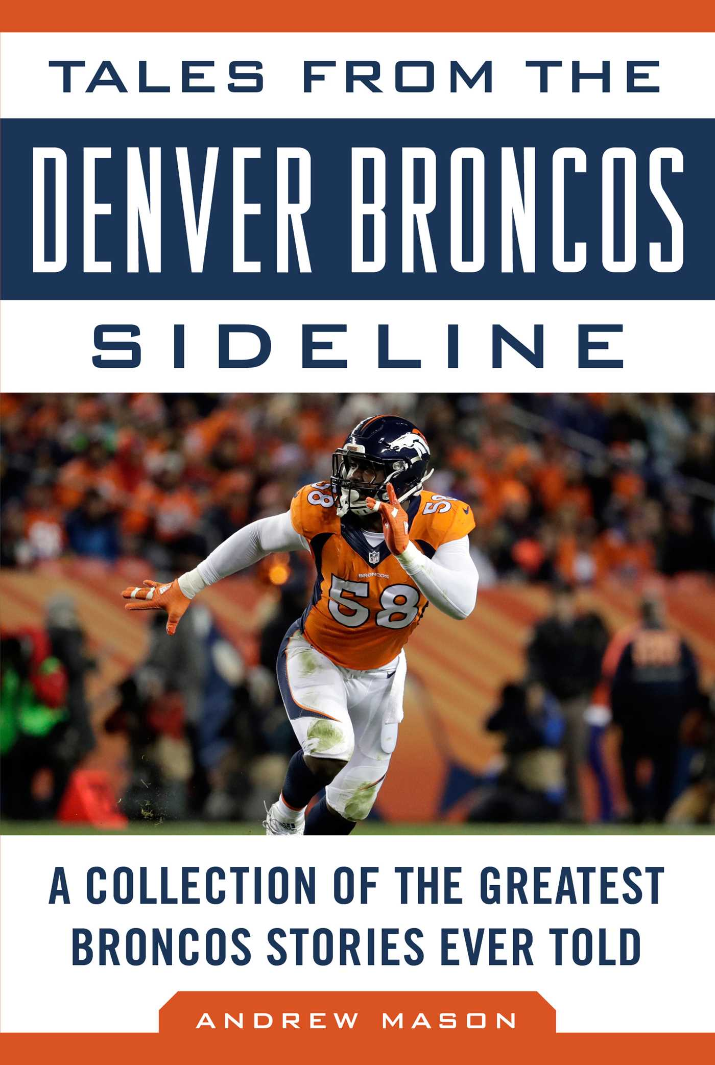 Book Cover Image (jpg): Tales from the Denver Broncos Sideline