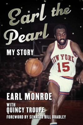 half off 1e306 0a232 Earl the Pearl | Book by Earl Monroe, Quincy Troupe, Bill ...