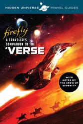 Hidden Universe Travel Guides: Firefly