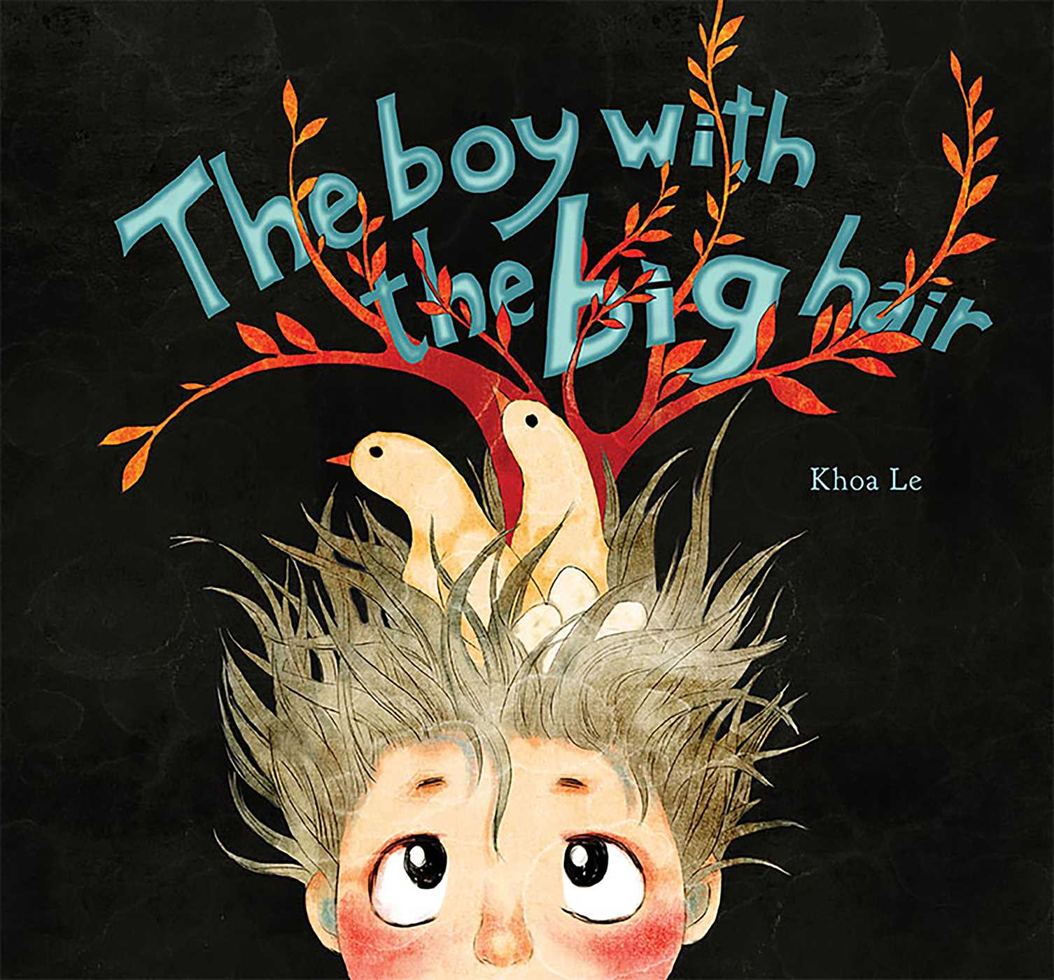 The Boy With Big Hair Ebook By Khoa Le Official