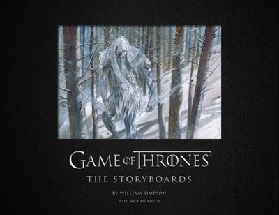Game Of Thrones The Storyboards The Official Archive From