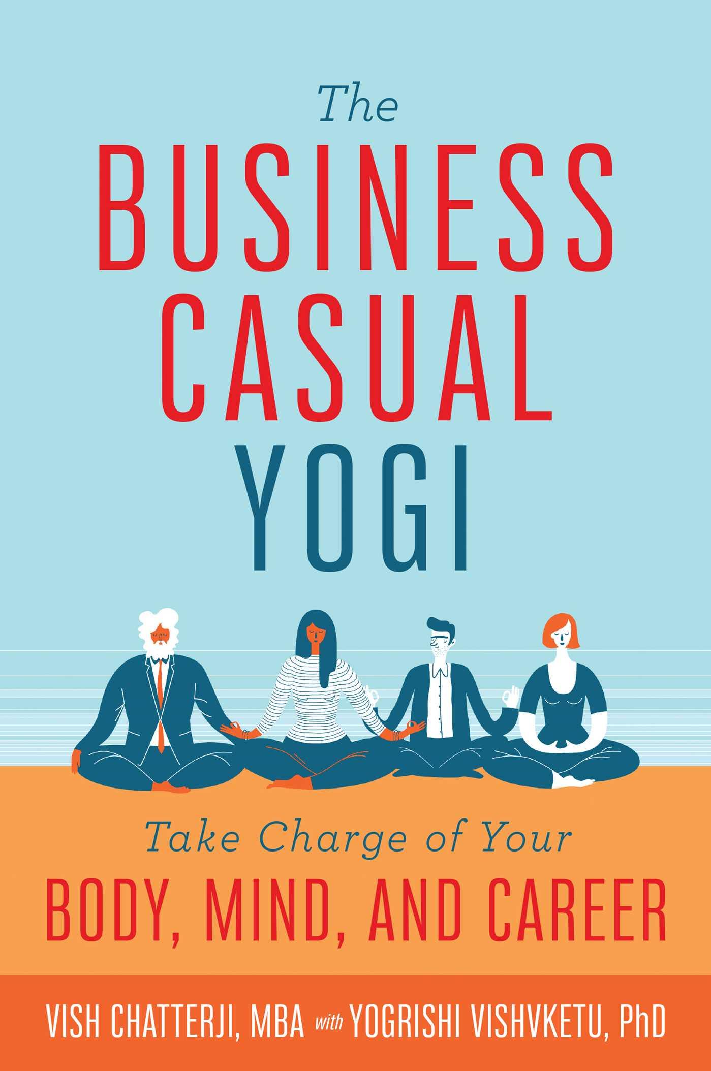 The Business Casual Yogi | Book by Vish Chatterji, Yogrishi