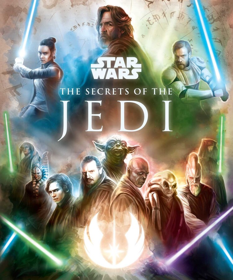 Star Wars The Secrets Of The Jedi Book By Marc Sumerak Official Publisher Page Simon Schuster