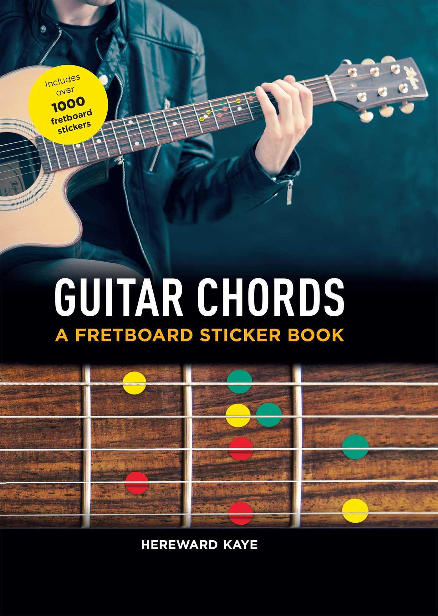 Guitar Chords A Fretboard Sticker Book Book By Hereward Kaye