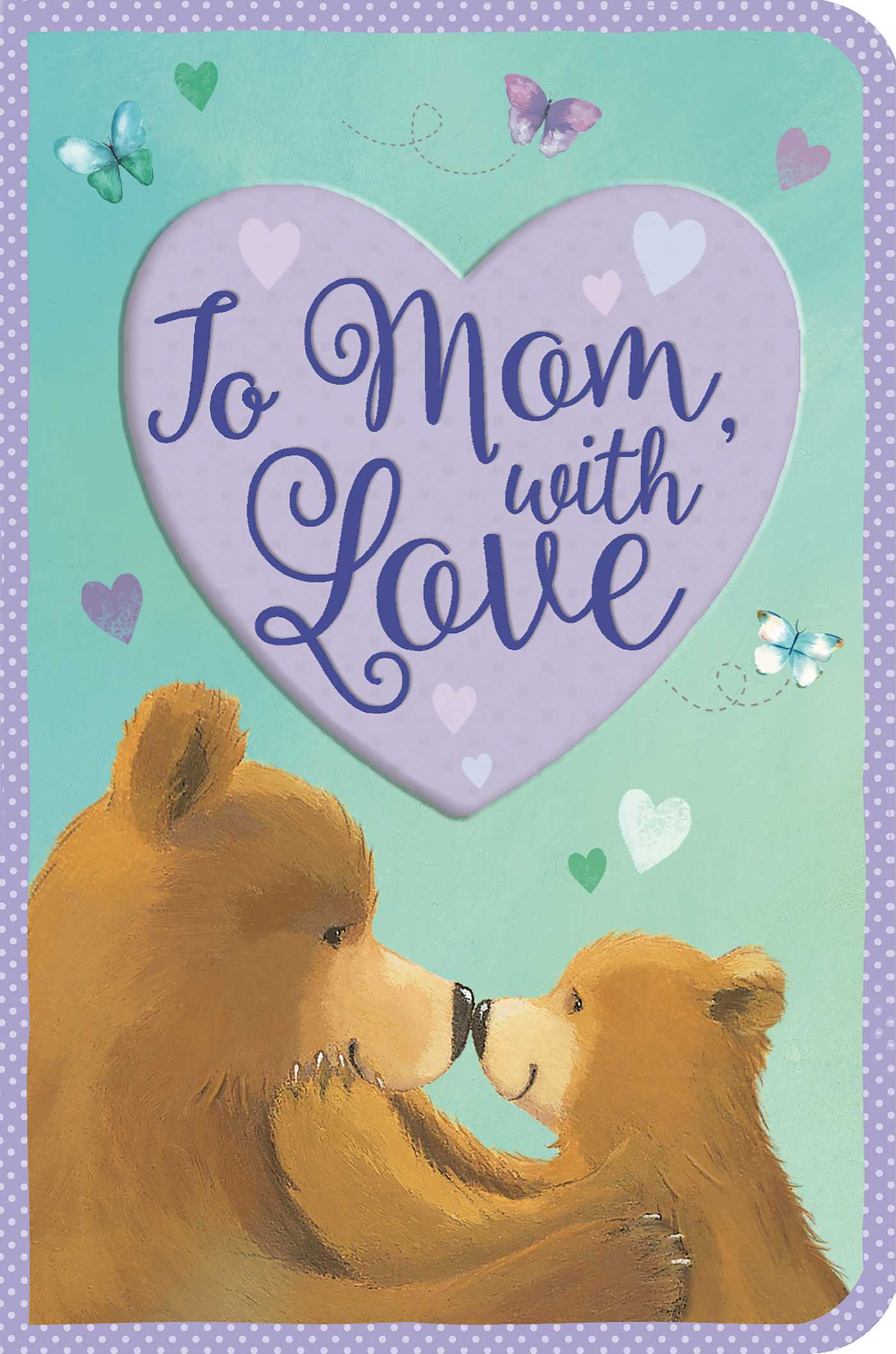 To mom with love 9781684122684 hr