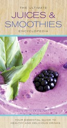 Ultimate Juices & Smoothies Encyclopedia