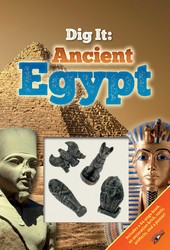 Dig It!: Ancient Egypt
