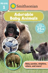Smithsonian Reader Pre-Level 1: Adorable Baby Animals