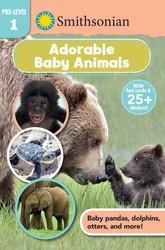 Smithsonian Reader Pre-Level 1: Adorable Baby Animals