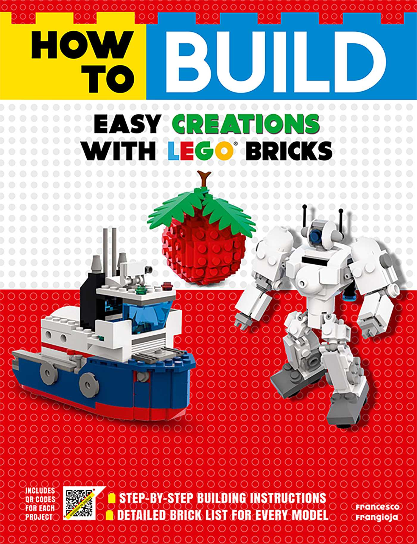 How To Build Easy Creations With Lego Bricks Book By Francesco