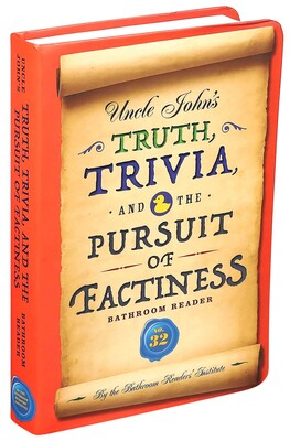 Uncle John S Truth Trivia And The Pursuit Of Factiness